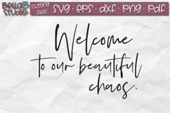 Welcome to Our Beautiful Chaos SVG, Welcome Sign SVG Product Image 2