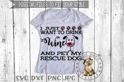 i just want to drink wine and Pet my Dog, Cat, Rescue Bund Product Image 2