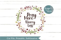 Pray More Worry Less SVG, png, eps, sublimation, printable Product Image 4