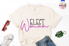 Elect woman - US Election Quote SVG Product Image 2