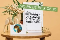 Daddy Is My Valentine Svg Product Image 5