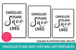 Cancelled Plans Save Lives Wall Art Printable- Stay Home Product Image 1
