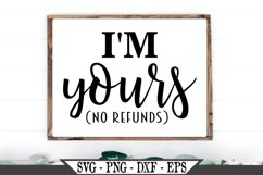 I'm Yours No Refunds SVG Product Image 1