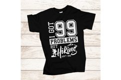 I got 99 problems but hiking aint one Product Image 2