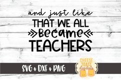And Just Like That We All Became Teachers | Quarantine SVG Product Image 2