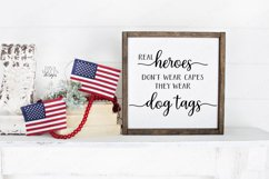 Real Heroes Don't Wear Capes They Wear Dog Tags - Patriotic Product Image 1