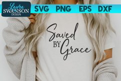 Saved by Grace SVG Cut File | Christian SVG Product Image 1