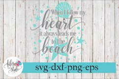 When I Follow My Heart It Leads To Beach SVG Cutting Files Product Image 1