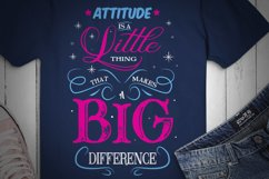 ATTITUDE IS A LITTLE THING... SVG Design for crafters Product Image 2