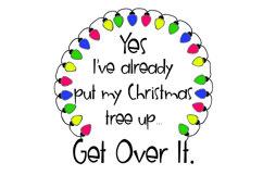 Yes, I've Already Put My Christmas Tree Up SVG Cut File Product Image 2