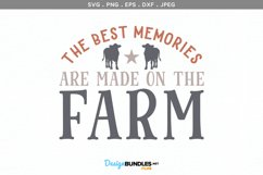 The Best Memories are Made on the Farm - svg & printable Product Image 2