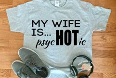 My Wife is Hot, My wife is psychotic, funny man svg cut file Product Image 3