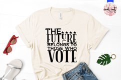 The future belong to those who vote - US Election Quote SVG Product Image 3
