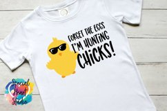 Forget the eggs I'm hunting chicks - Easter SVG Boy Easter Product Image 2