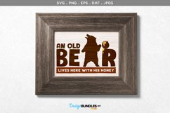 An Old Bear Lives Here with his Honey - svg & printable Product Image 1