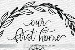 Our First Home SVG   Longitude Latitude SVG   Farmhouse Product Image 2