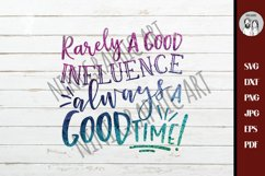 Rarely a good influence always a good time | Aunt life svg, Product Image 4