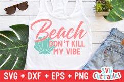 Summer SVG | Beach Don's Kill My Vibe | Shirt Design Product Image 1