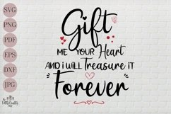 Gift me your heart and I will treasure it forever SVG Product Image 1