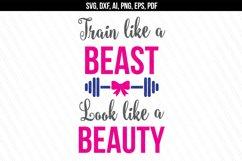 Train like a beast look like a beauty SVG, Fitness svg dxf Product Image 1