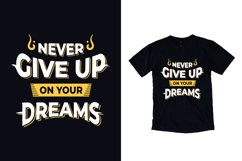 Never give up on your dreams modern quote t shirt design Product Image 1