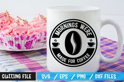 Mornings were made for coffee SVG Product Image 1
