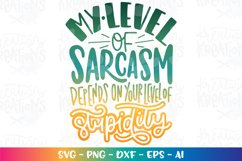 Boys and Girls svg My level of sarcasm depends on your Product Image 1