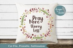 Pray More Worry Less SVG, png, eps, sublimation, printable Product Image 1