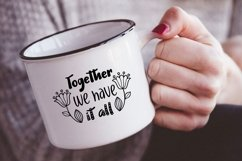 Together we have it all svg dxf Family Quote Product Image 3