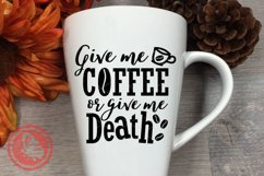Give me coffee or give me death SVG sayings Quote Cup decor Product Image 1