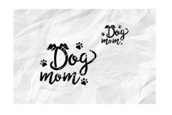 Dog Mom Svg, Dog Lover Svg, Dog Svg, Dog Paw Svg, Dog Love Product Image 1