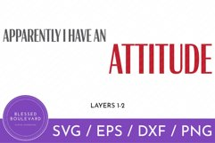 Apparently I Have An Attitude SVG | Sarcastic Quote Cut File Product Image 2