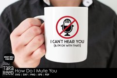 How do I Mute You - Sarcastic SVG and Cut Files for Crafters Product Image 5