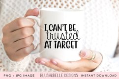 I Can't Be Trusted at Target- PNG, JPG Product Image 2
