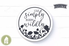 Spring Sign SVG, Live Simply Bloom Wildly SVG, Round Sign Product Image 1