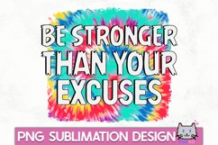 Motivational Sublimation  Be stronger than your excuses PNG Product Image 1