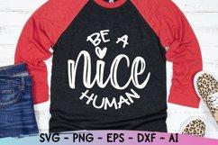 Be A Nice Human Svg, Kindness Svg. Be Kind Svg Product Image 1