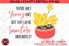 Potted Flower You're Only Young Once | Birthday SVG Cut File Product Image 4