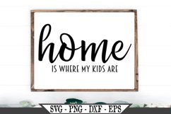 Home Is Where My Kids Are SVG Product Image 1