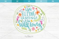 You Belong Among The Wildflowers SVG, Wildflower Cut File Product Image 2