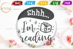 Shhh I'm Reading Quote SVG DXF PNG PDF Product Image 1
