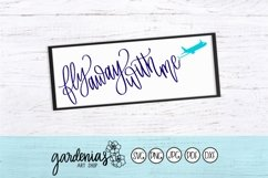 Fly Away With Me SVG Cut File | Travel Airplane SVG Cut File Product Image 2