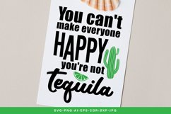 You Can't Make Everyone Happy You're Not Tequila Product Image 3
