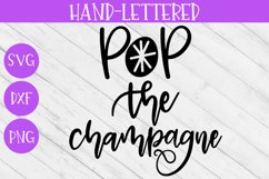 New Year SVG - Pop the Champagne Hand-Lettered Cut File Product Image 2