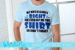 Funny Wife Svg Funny Husband Svg My Wife Is Always Right Product Image 1