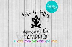 Life is Better Around the Campfire SVG, Camping SVG Product Image 1