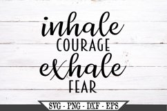 Inhale Courage Exhale Fear SVG Design Product Image 2