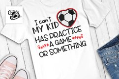 I can't my kid has practice a game or something Product Image 1