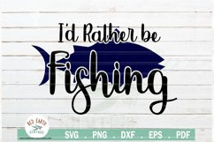 Fishing quote svg, I'd rather be fishing SVG,EPS,PNG,DXF,PDF Product Image 2