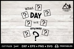 What Day Is It Anyway? DXF EPS PNG SVG Product Image 5